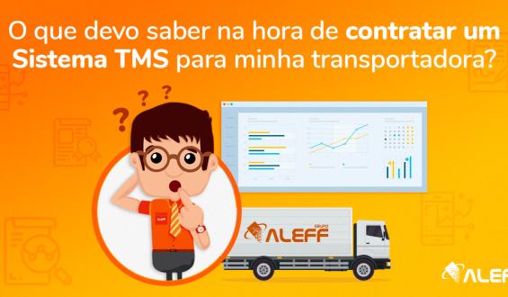 O que devo saber na hora de contratar um Sistema TMS para a minha transportadora?