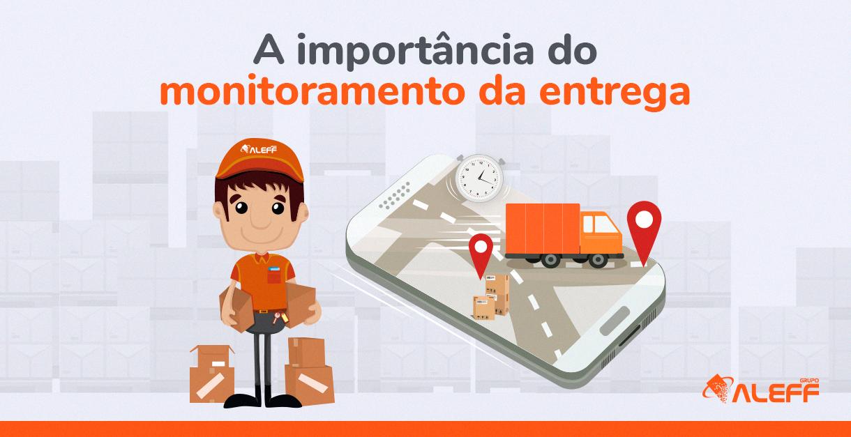 Qual a importância do monitoramento da entrega?